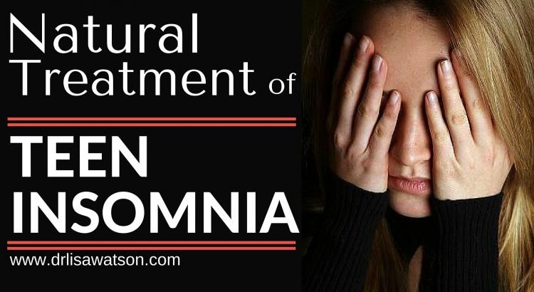 Natural Treatment of Teen Insomnia